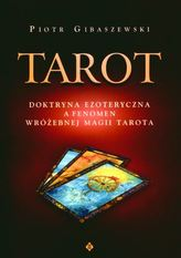 Tarot doktryna ezoteryczna a fenomen wróżebnej magii tarota
