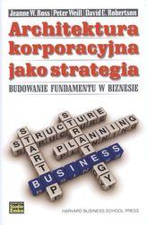 Architektura korporacyjna jako strategia. Budowanie fundamentu w biznesie