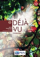 Deja-Vu 3. Klasa 1-3, liceum i technikum. Język francuski. Podręcznik (+CD)
