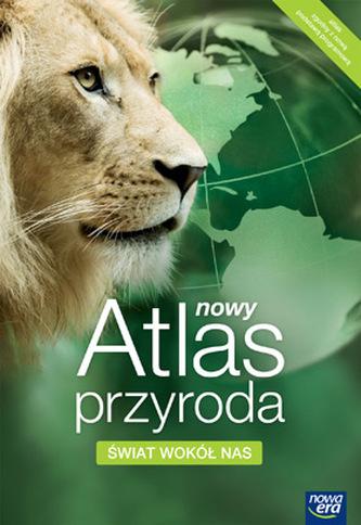 Świat wokół nas. Nowy atlas. Przyroda