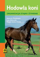 Hodowla koni. Organizacja stajni i żywienie