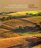Cztery oblicza polskiej przyrody. The Four Faces of Polish Nature (wersja polsko-angielska)
