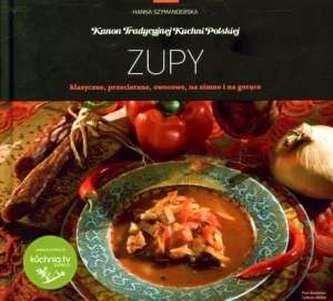 Zupy. Kanon Tradycyjnej Kuchni Polskiej