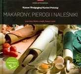 Makarony, pierogi i naleśniki. Kanon Tradycyjnej Kuchni Polskiej