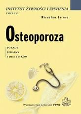 Osteoporoza. Porady lekarzy i dietetyków