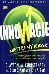 Innowacje. Następny krok. Wykorzystanie teorii innowacji w przewidywaniu zmian na rynku
