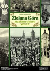 Zielona Góra Przełomu Wieków XIX/XX