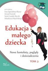 Edukacja małego dziecka. Tom 3