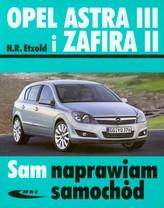 Opel Astra III i Zafira II. Sam naprawiam samochód
