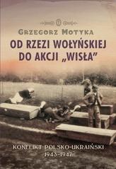 """Od rzezi Wołyńskiej do akcji """"Wisła""""."""