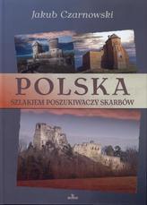 Polska. Szlakiem poszukiwaczy przygód.