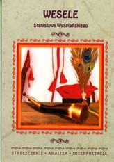 Wesele Stanisława Wyspiańskiego. Streszczenie, analiza, interpretacja (nr 31)