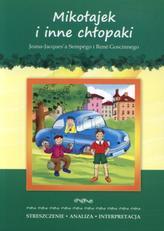 Mikołajek i inne chłopaki J. J. Sempego i R. Goscinnego. Streszczenie, analiza, interpretacja