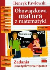 Obowiązkowa matura z matematyki. Zadania i szczegółowe rozwiązania