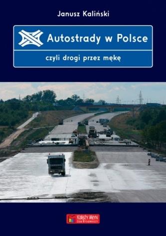 Autostrady w Polsce, czyli drogi przez mękę