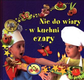 Nie do wiary - w kuchni czary