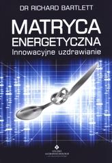 Matryca energetyczna. Innowacyjne uzdrawianie