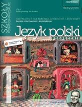 Odkrywamy na nowo. Klasa 1, szkoła ponadgimnazjalna, część 1. Język polski. Podręcznik