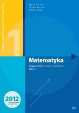 Matematyka. Klasa 1, liceum i technikum, zakres rozszerzony i podstawowy. Podręcznik