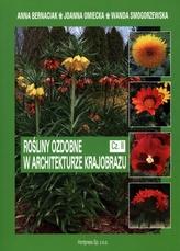 Rośliny ozdobne w architekturze krajobrazu. Część 2. Podręcznik