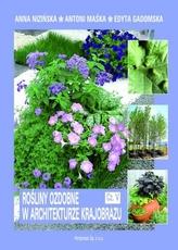 Rośliny ozdobne w architekturze krajobrazu. Część 5. Podręcznik