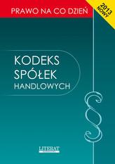 Kodeks spółek handlowych  2013. Stan prawny na dzień 1 stycznia 2013 roku