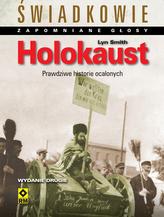 Świadkowie. Zapomniane głosy. Holokaust, prawdziwe historie ocalonych