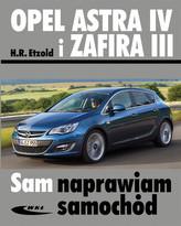 Opel Astra IV i Zafira III. Sam naprawiam samochód