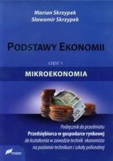 Podstawy ekonomii. Część 1. Mikroekonomia. Podręcznik do przedmiotu