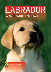 Labrador. Wychowanie i zdrowie. Wyd. II