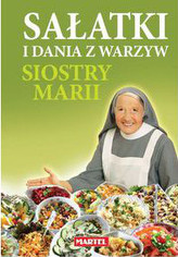Sałatki i dania z warzyw siostry Marii