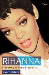 Rihanna. Nieautoryzowana biografia