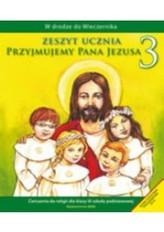 Przyjmujemy Pana Jezusa. Klasa 3, szkoła podstawowa. Religia. Ćwiczenia