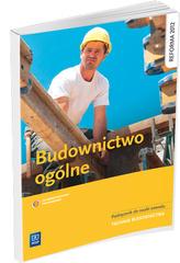 Budownictwo ogólne. Podręcznik do nauki zawodu technik budownictwa
