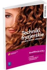 Techniki fryzjerskie. Zmiany koloru włosów. Podręcznik do nauki zawodu fryzjer