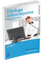 Obsługa informatyczna w hotelarstwie. Podręcznik do nauki zawodu technik hotelarstwa