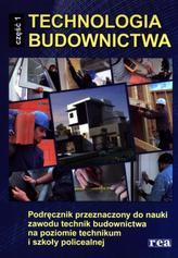 Technologia budownictwa. Część 1. Podręcznik do nauki zawodu technik budownictwa.
