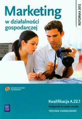 Marketing w działalności gospodarczej. Podręcznik do nauki zawodów z branży ekonomicznej.