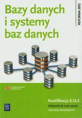 Bazy danych i systemy baz danych. Podręcznik do nauki zawodu technik informatyk. Szkoły ponadgimn.