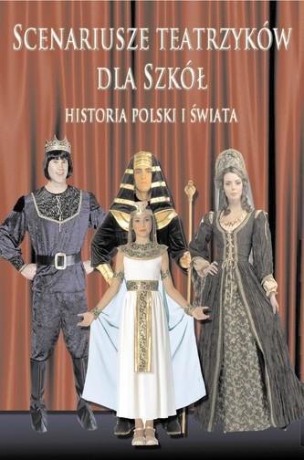 Scenariusze teatrzyków da szkół. Historia Polski i świata