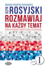 Język rosyjski. Rozmawiaj na każdy temat 1. Repetytorium tematyczno-leksykalne