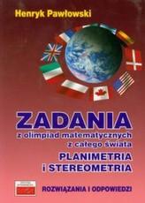 Zadania z olimpiad matematycznych z całego świata. Planimetria i stereometria