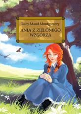 Ania z Zielonego Wzgórza. Lektura z opracowaniem