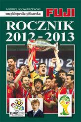 Rocznik 2012-2013. Encyklopedia piłkarska
