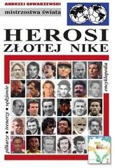 Herosi Złotej Nike. Encyklopedia piłkarska Fuji (tom 43)