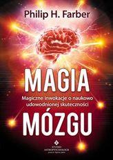 Magia mózgu. Magiczne inwokacje o naukowo udowodnionej skuteczności