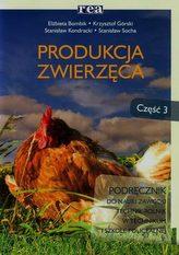 Produkcja zwierzęca. Technikum / Szkoła policealna, część 3. Technik rolnik. Podręcznik