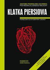 Anatomia prawidłowa człowieka. Klatka piersiowa. Podręcznik dla studentów i lekarzy (wyd. I)