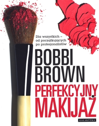 Perfekcyjny makijaż. Dla wszystkich - od początkujących po profesjonalistów