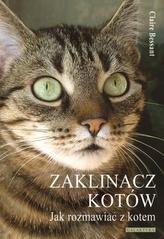 Zaklinacz kotów. Jak rozmawiać z kotem